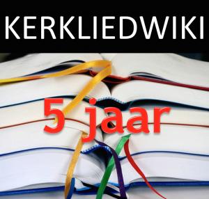 Kerkliedwiki 5 jaar